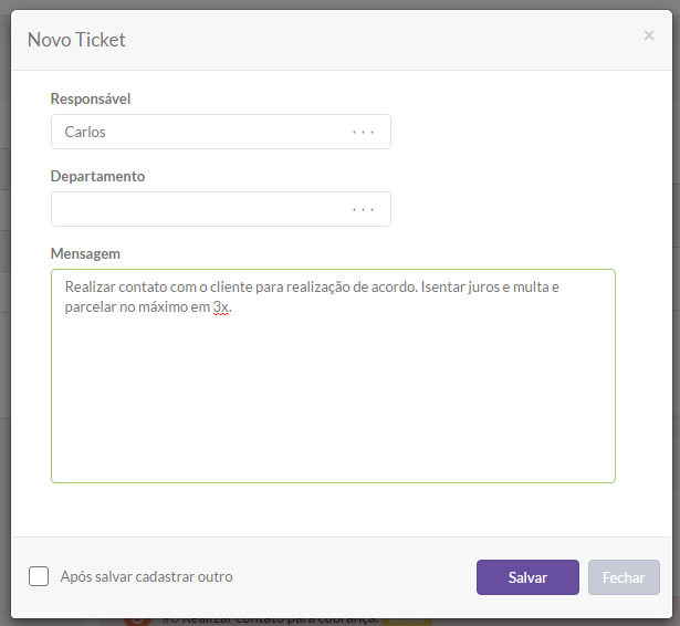 É possível criar tickets internos para atividades de cobranças a inadimplentes